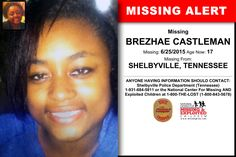 BREZHAE CASTLEMAN, Age Now: 17, Missing: 06/25/2015. Missing From SHELBYVILLE, TN. ANYONE HAVING INFORMATION SHOULD CONTACT: Shelbyville Police Department (Tennessee) 1-931-684-5811.