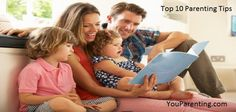 Top 10 Parenting Tips must to know for all Parents