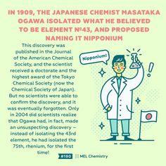 In the Japanese chemist Masataka Ogawa isolated what he believed to be element and proposed naming it nipponium. Element Chemistry, Study Chemistry, Chemistry Lessons, Chemistry Experiments, Visual Steps, Subscriptions For Kids, After School Club, School Clubs, Set Cover