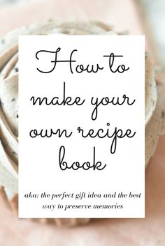 The complete step by step on how to create your own personalized recipe book! It's the perfect gift idea for the holidays #blurbbooks #sponsored