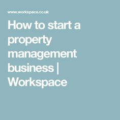 How to start a property management business   Workspace