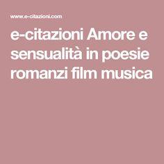 e-citazioni Amore e sensualità in poesie romanzi film musica