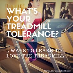 What's Your Treadmill Tolerance? 5 ways to learn to love the treadmill and great treadmill workouts! #FitFluential #Run #exercise