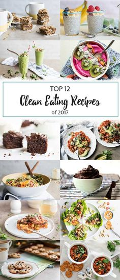 Top 12 Clean Eating Recipes of 2017 / These are the most popular healthy recipes from last year! #healthyrecipe #cleaneating #bestof2017 #glutenfree #lowsugarrecipes #healthyrecipes
