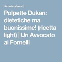 Polpette Dukan: dietetiche ma buonissime! (ricetta light)   Un Avvocato ai Fornelli