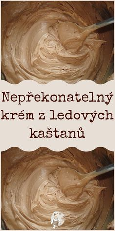 Nepřekonatelný krém z ledových kaštanů Sweet Desserts, Sweet Recipes, Delicious Desserts, Shoe Cakes, Purse Cakes, Baking Recipes, Cake Recipes, Camo Wedding Cakes, Dragon Cakes