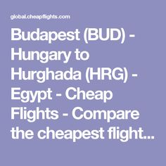 Budapest (BUD) - Hungary to Hurghada (HRG) - Egypt - Cheap Flights - Compare the cheapest flights and flight ticket deals