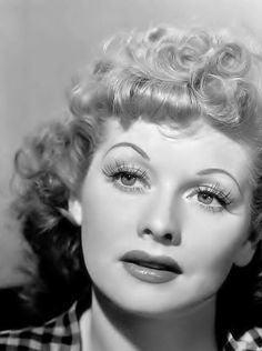 Lucille Ball... I have always just loved her!