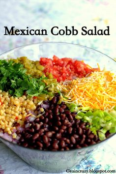 Grain Crazy: Mexican Cobb Salad with Creamy Avocado dressing. I would add chipotle chicken for some added protein Mexican Food Recipes, Real Food Recipes, Vegetarian Recipes, Cooking Recipes, Healthy Recipes, Cooking Tips, Healthy Salads, Healthy Eating, Fruit Salads