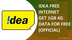 IDEA FREE INTERNET-GET 1GB 4G DATA FREE (OFFICIAL)