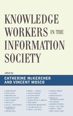 Knowledge Workers in the Information Society addresses the changing nature of…