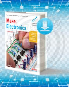 Information about the book : Titel : Make Electronics. Pages : Format : pdf. Year : Edition : The Author : Charles Platt. Electronics Mini Projects, Hobby Electronics, Electronics Basics, Electronic Circuit Projects, Arduino Projects, Electronics Components, Diy Projects, Technology World, Mobile Technology