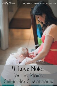 Are you searching for hope and encouragement? Are you tired and weary of the mess that comes with motherhood? Then this beautiful word of LOVE is for you! A Love Note....for the Mama Still In Her Sweat Pants ~ Club31Women