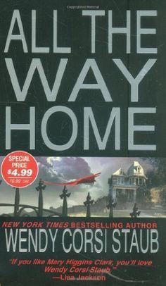 All The Way Home by Wendy Corsi Staub, http://www.amazon.com/dp/1420100386/ref=cm_sw_r_pi_dp_2u2lrb0FCM440