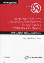 Cazorla González-Serrano, Luis   Presidente ejecutivo y gobierno corporativo de sociedades cotizadas en España.  Civitas, 2013.