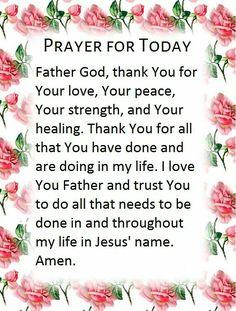 Prayer for Today Prayer Jar, Prayer Scriptures, Bible Prayers, Faith Prayer, God Prayer, Power Of Prayer, Prayer Quotes, Scripture Verses, Good Morning Prayer