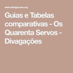 Guias e Tabelas comparativas - Os Quarenta Servos - Divagações