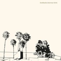 Feedbacks - Skyway blvd. (LP) - Pretty Olivia 2015