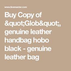 "Buy Copy of ""Glob"", genuine leather handbag hobo black - genuine leather bag"
