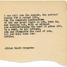 By author Tyler Knott: Typewriter Series #1456 by Tyler Knott Gregson Come check out the extras on http://ift.tt/1QMDje1 Chasers of the Light & All The Words Are Yours are Out Now! #tylerknott #writinglife #favouriteauthor
