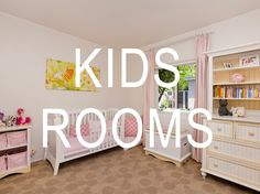 Kids' rooms.