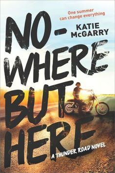 Nowhere but Here (Thunder Road Series #1)