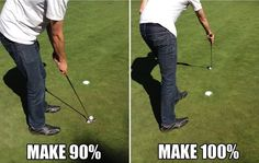 You'll make 90% of your gimme shots. You'll make 100% of the scoops you do after you miss your gimme shots. | 23 Problems Every Golfer Will Understand