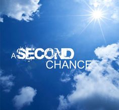 """""""Sometimes, all you need is a second chance. Because time wasn't ready for the first one."""""""