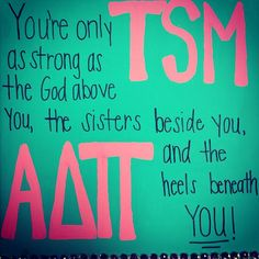 You're only as strong as the God above you, the sisters besides you, and the heels beneath you! TSM