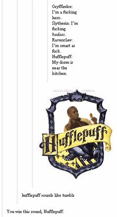 hufflepuff always wins ~~~~ THATS RIGHT WE WIN now let's all celebrate with CAKE all of us