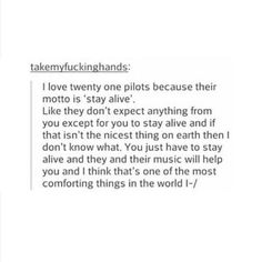 You are only a true twenty one pilots fan when you know there is a much bigger meaning than that