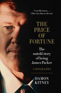 The Price of Fortune: The Untold Story of Being James Packer from Dymocks online bookstore. The Untold Story of Being James Packer. HardCover by Damon Kitney Entrepreneur Books, Frequent Flyer Program, Closer To The Sun, Book Gifts, Damon, Packers, So Little Time, Book Lovers, Libros