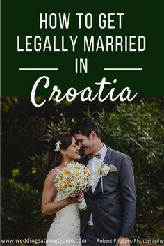 How to ensure your destination wedding in Croatia is legally binding, the steps are outlined here.
