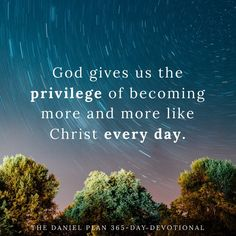 Becoming like Christ takes effort on our part in partnership with the Holy Spirit. We choose to let him shine his spotlight on our lives, illuminating areas where he wants to change our habits. We choose to step out in faith, relying on the Spirit's power to enable us to do what we couldn't do on our own. Gradually, the new way becomes familiar, as natural as walking but walking in his ways.