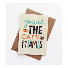 You're The Cat's Pyjamas - Cute Greetings Card / Hand Lettering / Typography