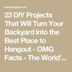 23 DIY Projects That Will Turn Your Backyard Into the Best Place to Hangout - OMG Facts - The World's #1 Fact Source