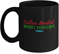 Cotton Headed Ninny Muggins - Funny Christmas Gifts - Porcelain Black Coffee Mug Cute Cool Ceramic Cup Black, Best Office Tea Mug