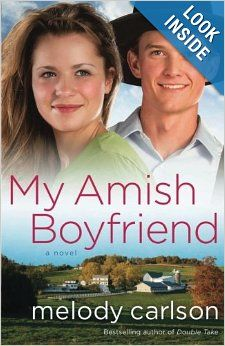 My Amish Boyfriend by Melody Carlson: Interesting story that gives you a unique perspective in the life of the Amish.