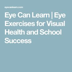 Eye Can Learn | Eye Exercises for Visual Health and School Success