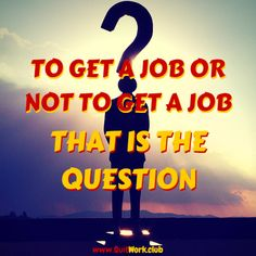https://quitwork.club/self-employment/to-get-a-job-or-not/  There comes a time in almost everyone's life when they decide it's time to go out into the world and get on the 9-5 treadmill like everyone else.  You look through the newspapers, search online and go to employment offices putting yourself out there.  You can almost compare it to putting you...  #Inspiration, #Motivation, #SelfEmployment, #Success