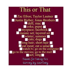 this or that by courtney ❤ liked on Polyvore featuring surveys, backgrounds, quizzes, random and quotes