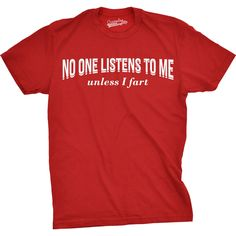 Mens No One Listens To Me Unless I Fart Funny Farting T shirt