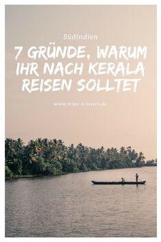 Erfahrt 7 Gründe, warum du unbedingt nach Kerala reisen solltest.