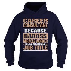 CAREER CONSULTANT T-Shirts, Hoodies. Get It Now ==> https://www.sunfrog.com/LifeStyle/CAREER-CONSULTANT-95421737-Navy-Blue-Hoodie.html?id=41382
