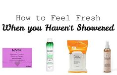 How to Feel Fresh When You Haven't Showered Let's face it. We all strive to shower every day, but sometimes it just doesn't happen. Life gets busy, schedules get tighter, you have places to go and people to see and no time to take a shower! There are a few ways to get the just-showered fresh feeling without taking the time to, well, act...  Read More at http://www.chelseacrockett.com/wp/beauty/how-to-feel-fresh-when-you-havent-showered/.  Tags: #BeautyAdvice, #Beauty