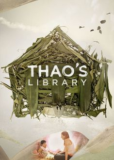 Thao's Library (2015) A grieving New Yorker forms an unlikely bond with a Vietnamese victim of Agent Orange by helping her build a library for her village.