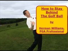 ▶ Golf Swing Lesson How to Stay Behind the Ball in Golf by Herman Williams, PGA - YouTube