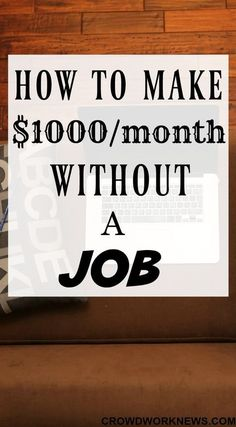 How to Make $1000 A month Without A Job