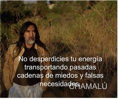No desperdicies tu energía... Chamalú. Frases positivas.