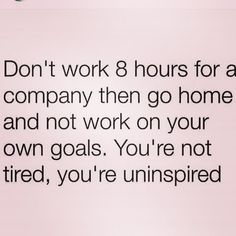 You're not tired. You're uninspired.